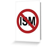 Ism Free Zone Greeting Card