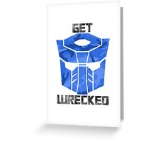 Get Wrecked Greeting Card