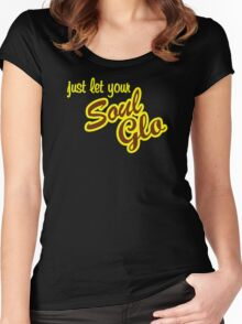 Just let your Soul Glo Women's Fitted Scoop T-Shirt