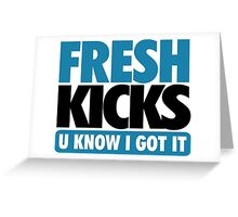 Fresh Kick U Know I Got It Gamma Greeting Card