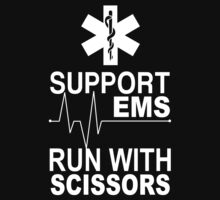 Support EMS Run With Scissors - Funny Tshirts by custom111