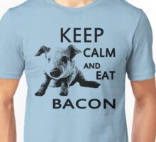 Keep calm and eat bacon Unisex T-Shirt
