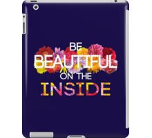 Be Beautiful on the Inside iPad Case/Skin