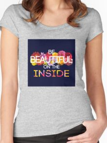 Be Beautiful on the Inside Women's Fitted Scoop T-Shirt