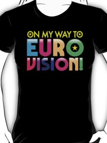 On my way to Eurovision T-Shirt
