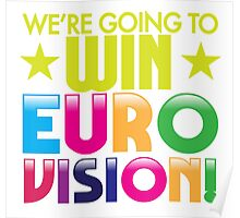 We're going to WIN EUROVISION! Poster