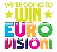We're going to WIN EUROVISION! Photographic Print