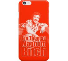 I'm Thomas Magnum B*tch iPhone Case/Skin