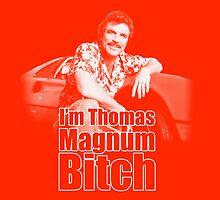 I'm Thomas Magnum B*tch by Saph