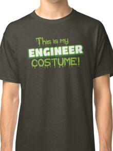 This is my ENGINEER Costume (for Halloween) Classic T-Shirt