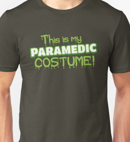 This is my PARAMEDIC costume Unisex T-Shirt
