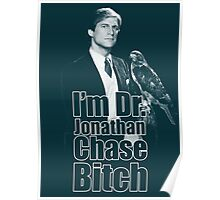 I'm Dr Jonathan Chase B*tch ! Poster