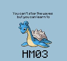 Lapras #131 You can't stop the waves but you can learn to SURF!  Unisex T-Shirt