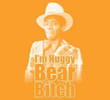 I'm Huggy Bear B*tch ! by Saph