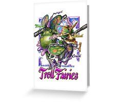 The Troll Fairy Trio Greeting Card