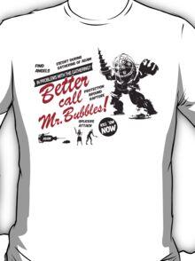 Better call Mr. Bubbles T-Shirt