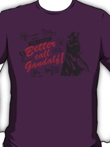 Better call Gandalf T-Shirt