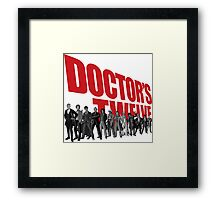 Doctor's Twelve Framed Print