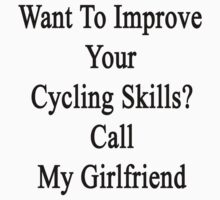 Want To Improve Your Cycling Skills? Call My Girlfriend  by supernova23