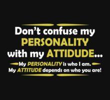 Confuse Attitude Mens Womens Hoodie / T-Shirt by DarrellHo