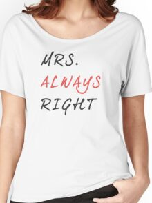MRS. Always Right Women's Relaxed Fit T-Shirt