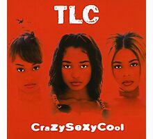 TLC-Crazy Sexy Cool Photographic Print