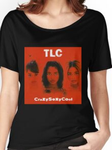 TLC-Crazy Sexy Cool Women's Relaxed Fit T-Shirt