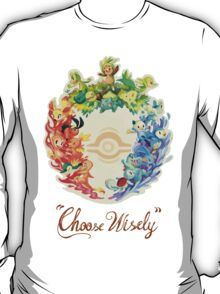 Choose wisely! T-Shirt