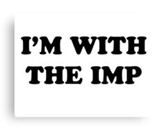 Game of Thrones - I'm with the Imp Canvas Print