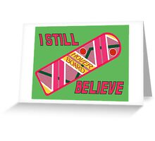 I Still Believe Greeting Card