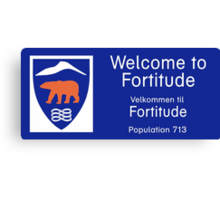 Welcome to Fortitude Sign - Fortitude T-shirt Canvas Print