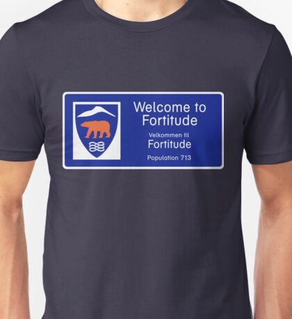Welcome to Fortitude Sign - Fortitude T-shirt Unisex T-Shirt