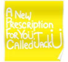 A New Prescription For Yoü, Called Jack Ü Poster