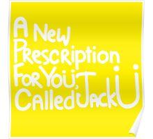 A New Prescription For Yoü, Called Jack Ü Poster