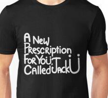 A New Prescription For Yoü, Called Jack Ü Unisex T-Shirt