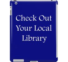 Check Out Your Local Library - Fundraiser iPad Case/Skin