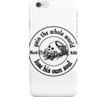 MARK 8:36 YOU CANT TAKE IT WITH YOU iPhone Case/Skin
