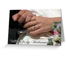 Will you be my bridesmaid, wedding inviation card for bridesmaid Greeting Card