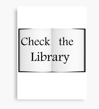 Check the Library - Fundraiser Canvas Print
