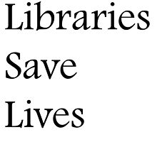 Libraries Save Lives - Fundraiser by CoppersMama
