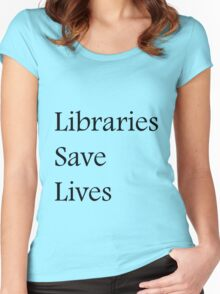 Libraries Save Lives - Fundraiser Women's Fitted Scoop T-Shirt