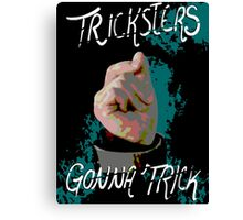 Trickster's gonna Trick Canvas Print