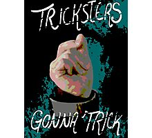 Trickster's gonna Trick Photographic Print