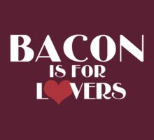 Bacon Is For Lovers by jephrey88
