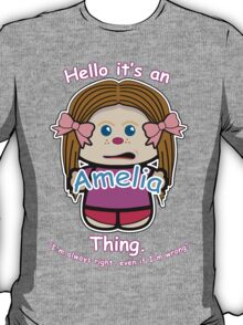 It's an Amelia thing T-Shirt