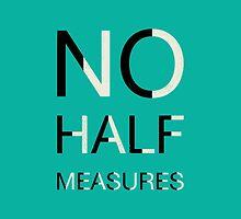 No Half Measures by wordquirk