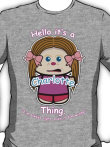 It,s a Charlotte thing T-Shirt