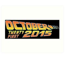 Back to the Future October 21, 2015  Art Print