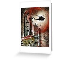 Life in the the danger zone......... Greeting Card