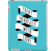 Treat Yourself with Love (Banner) iPad Case/Skin